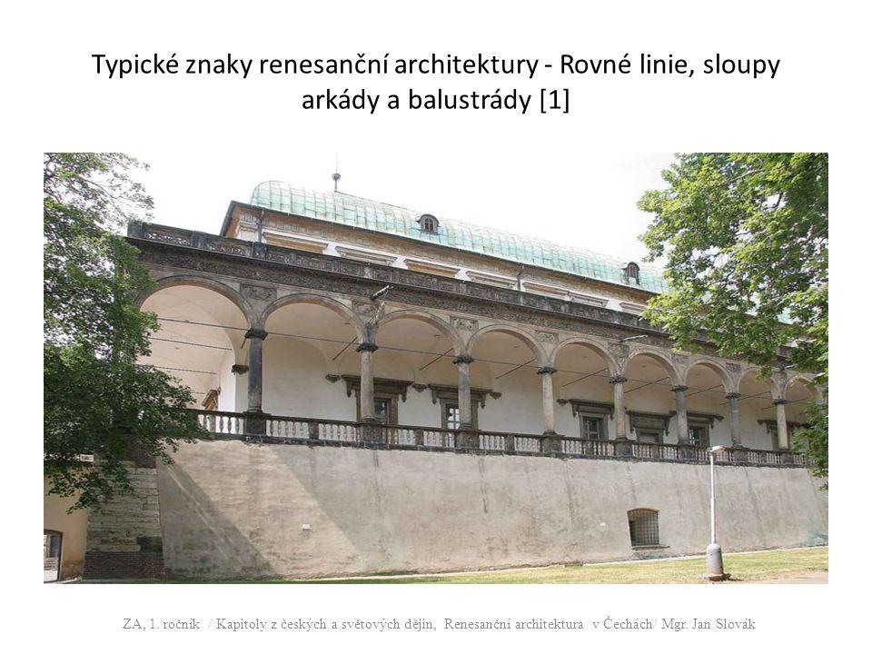 Typické znaky renesanční architektury - Rovné linie, sloupy arkády a balustrády [1]